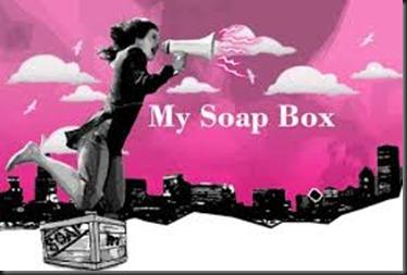 My Soapbox