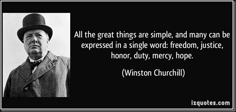 quote-all-the-great-things-are-simple-and-many-can-be-expressed-in-a-single-word-freedom-justice-winston-churchill-37140
