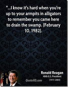 ronald-reagan-quote-i-know-its-hard-when-youre-up-to-your-armpits-in-a